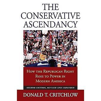 La ascendencia conservadora - cómo la derecha republicana ascendió al poder