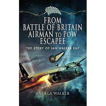 From Battle of Britain Airman to POW Escapee - The Story of Ian Walker