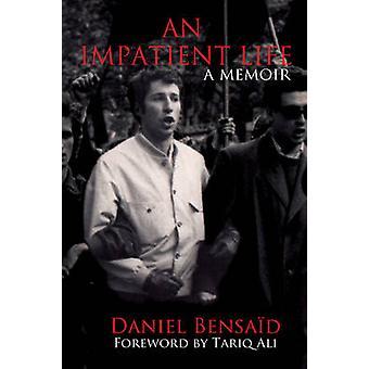 En utålmodig Life - selvbiografi skrevet av Daniel Bensaid - Tariq Ali - David Fer