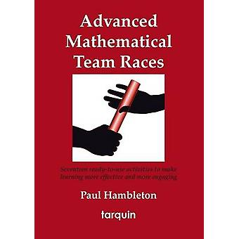 Advanced Mathematical Team Races - Seventeen Ready-to-Use Activities t