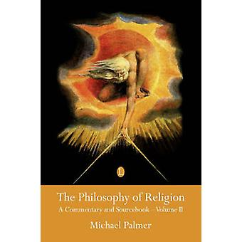 The Philosophy of Religion - A Commentary and Sourcebook - Pt. 2 - Volum
