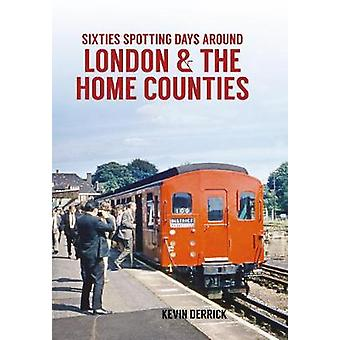 Sixties Spotting Days Around London & the Home Counties by Kevin Derr