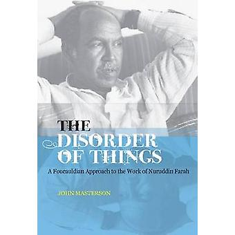 The Disorder of Things - A Foucauldian Approach to the Work of Nuruddi