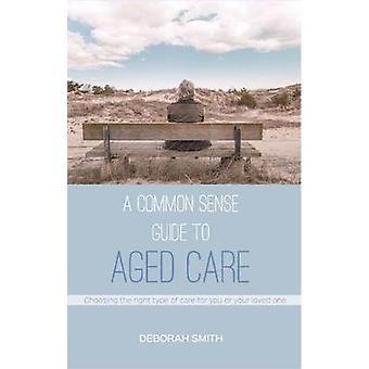 Un Guide de bon sens aux soins âgés - choisir le bon type de soin fo