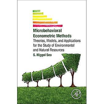 Microbehavioral méthodes économétriques: Théories, modèles et Applications pour l'étude de l'environnemental et naturel...