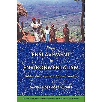 Von Versklavung, Umweltschutz: Politik auf einem afrikanischen Südgrenze (Natur, Kultur und Ort)