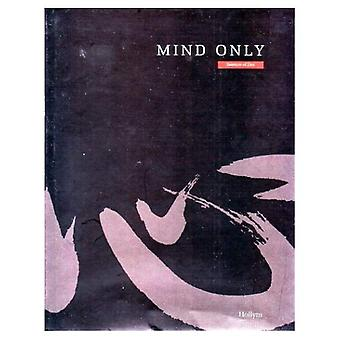 Mind Only: Essence of Zen