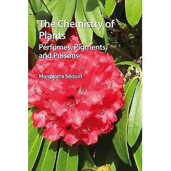 Die Chemie der Pflanzen: Parfums, Pigmente und Gifte