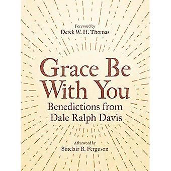 Nåde være med dere: Benedictions fra Dale Ralph Davis