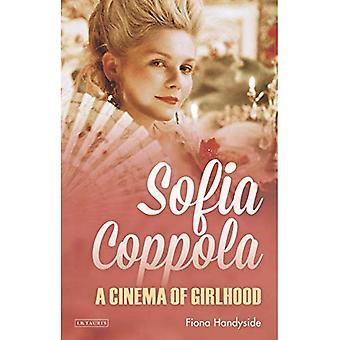 Sofia Coppola: Un cinéma de Girlhood (bibliothèque internationale de l'Image animée)