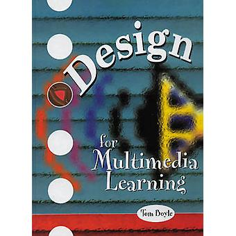 Design for Multimedia Learning by Boyle & Tom
