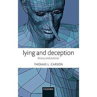 Lying and Deception Theory and Practice by Carson & Thomas L