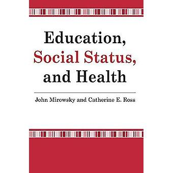 Education Social Status and Health by Chatterji & Madhabi E.