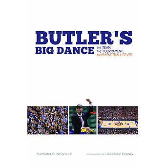Butlers Big Dance Team des Turniers und Basketball-Fieber von Neville & Susan S
