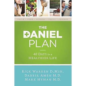 De Daniel plan 40 dagen tot een gezonder leven door Rick Warren & Dr Daniel Amen & Dr Mark Hyman