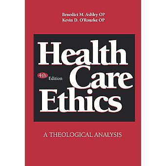 Hälso- och sjukvårdsetik av Benedict M Ashley & Edited av Kevin D O Rourke