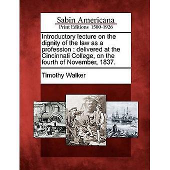 وألقى محاضرة تمهيدية على كرامة القانون كمهنة في سينسيناتي كلية في 4 نوفمبر 1837. بوكر آند تيموثي