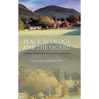 Placer l'écologie et le sacré par Northcott & Michael S.