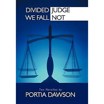Divided We FallJudge Not by Dawson & Portia