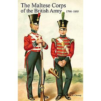 Historical Records of the Maltese Corps of the British Army by Chesney & A. G. Major