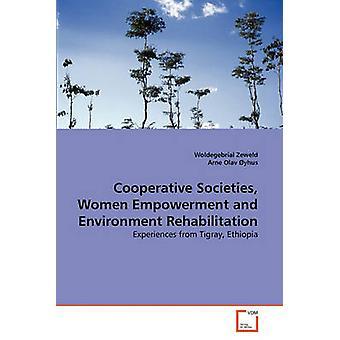 Genossenschaften Ermächtigung der Frauen und Umwelt-Sanierung von Zeweld & Woldegebrial