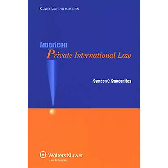 American Private International Law by Symeon C Symeonides