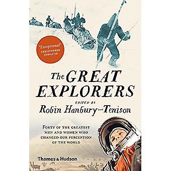 Les grands explorateurs - quarante des plus grands hommes et des femmes qui ont changé