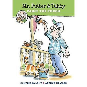 Mr. Putter and Tabby Paint the Porch by Rylant - Cynthia/ Howard - Ar