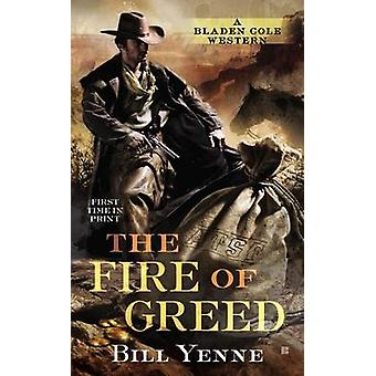 The Fire of Greed by Bill Yenne - 9780425250761 Book