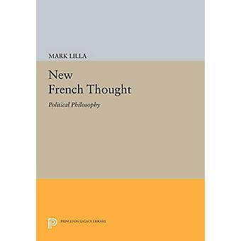 New French Thought - Political Philosophy by Mark Lilla - 978069160567