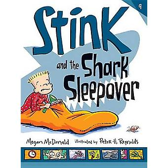 Stink and the Shark Sleepover by Megan McDonald - Peter H Reynolds -