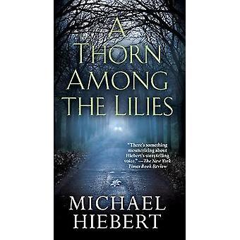 A Thorn Among The Lilies by Michael Hiebert - 9780786039883 Book