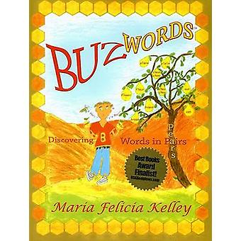 Buz Words - Discovering Words in Pairs by Maria Felicia Kelley - Maria