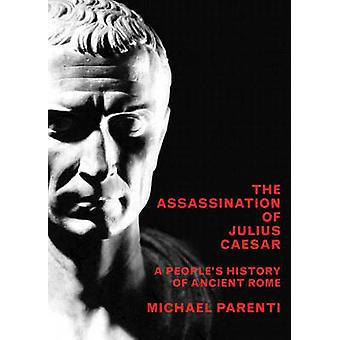 Assassination of Julius Caesar - A People's History of Ancient Rome by