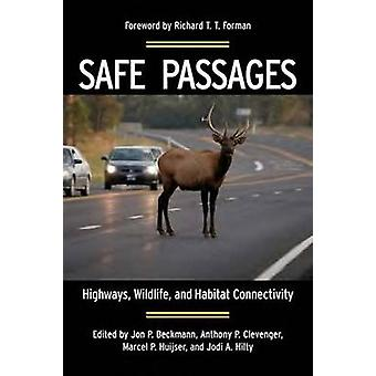 Safe Passages - Highways - Wildlife - and Habitat Connectivity by Jon
