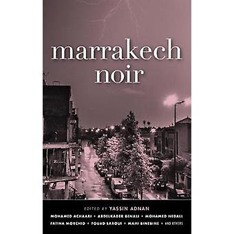 Marrakech Noir by Yassin Adnan - 9781617754739 Book