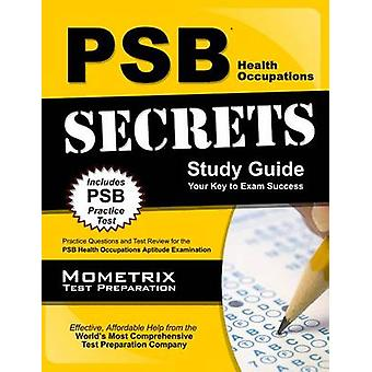 PSB Health Occupations Secrets Study Guide - Practice Questions and Te