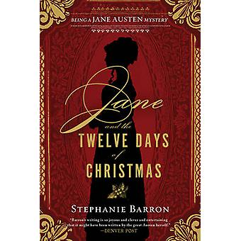 Jane and the Twelve Days of Christmas - Being a Jane Austen Mystery by