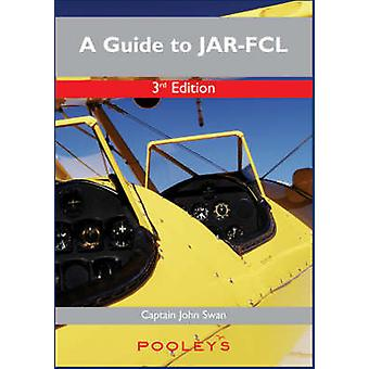 A Guide to JAR-FCL by John Swan - 9781843361329 Book