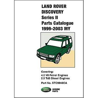 Land Rover Discovery Series II Parts Catalogue 1999-2003 MY by R. M.