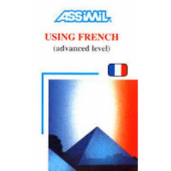 Using French Advanced Level by Anthony Bulger - Jean Loup Cherel - J.