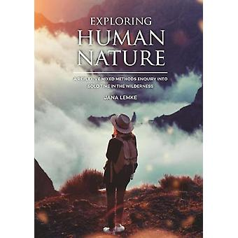 Exploring Human Nature - A Reflexive Mixed Methods Enquiry into Solo T