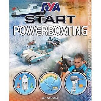 RYA Start Powerboating (2nd Revised edition) by Jon Mendez - 97819064