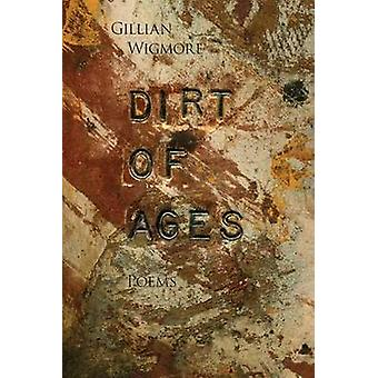 Dirt of Ages by Gillian Wigmore - 9780889712645 Book