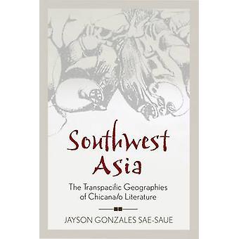 Sydvästra Asien - de Transpacific geografier Chicana/o litteratur