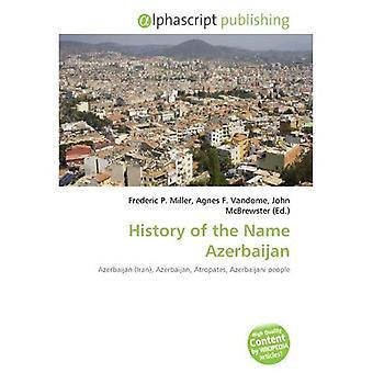 Historia av det känt Azerbajdzjan