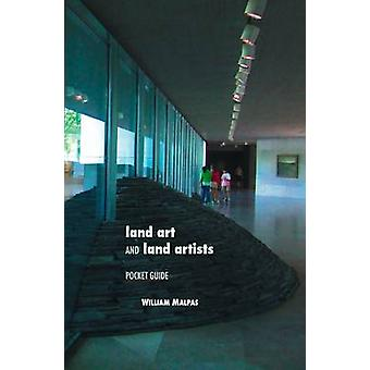 Land Art and Land Artists Pocket Guide by Malpas & William