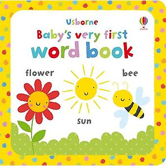 Babys Very First Word Book by Stella Baggott