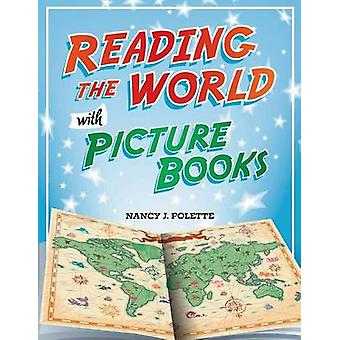 Reading the World with Picture Books by Nancy J. Polette - 9781598845