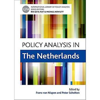 Policy Analysis in the Netherlands by Edited by Frans van Nispen & Edited by Peter Scholten